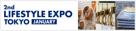 LIFESTYLE EXPO TOKYO [January]